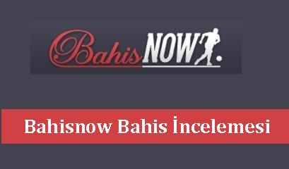 Bahisnow Bahis İncelemesi