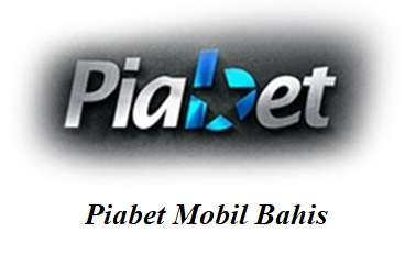 Piabet Mobil Bahis