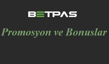 Betpas Promosyon ve Bonuslar