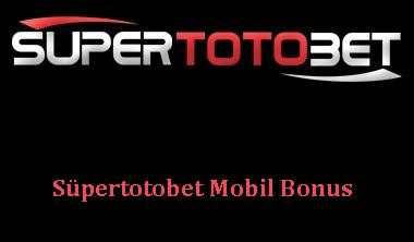 Süpertotobet Mobil Bonus