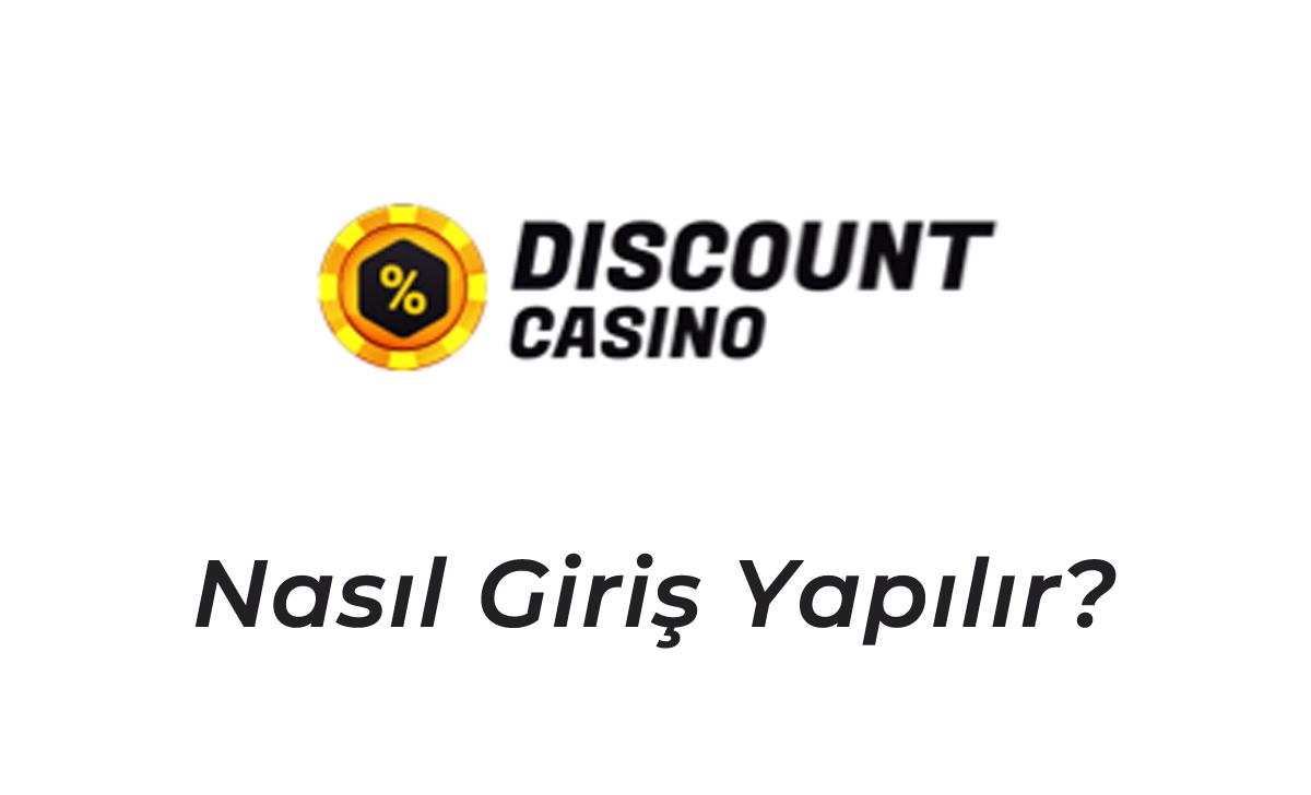 Discount Casino Nasıl Giriş Yapılır?