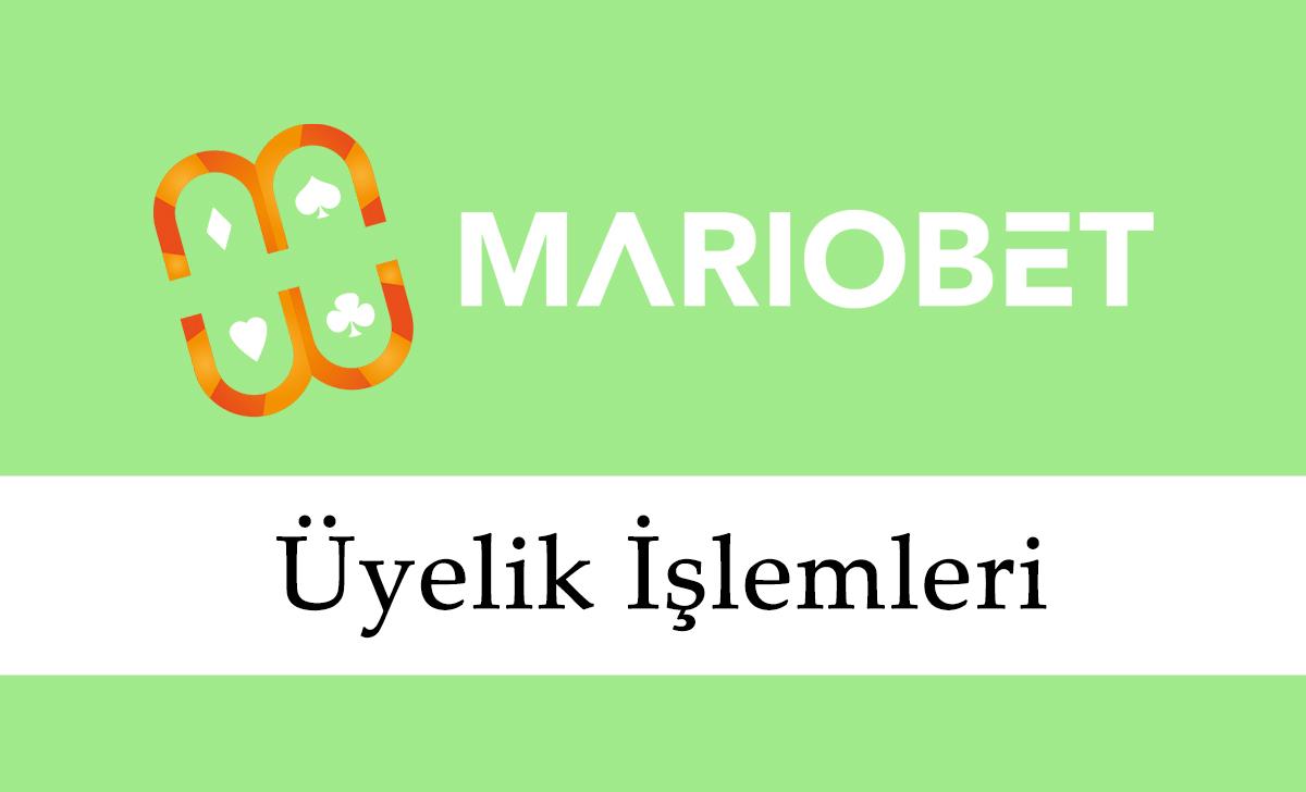Mariobet Üyelik İşlemleri