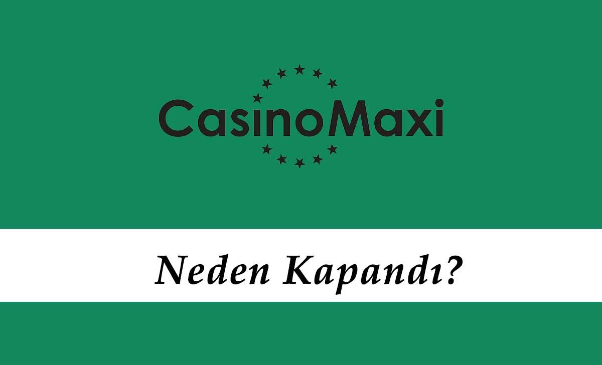 CasinoMaxi Neden Kapandı?