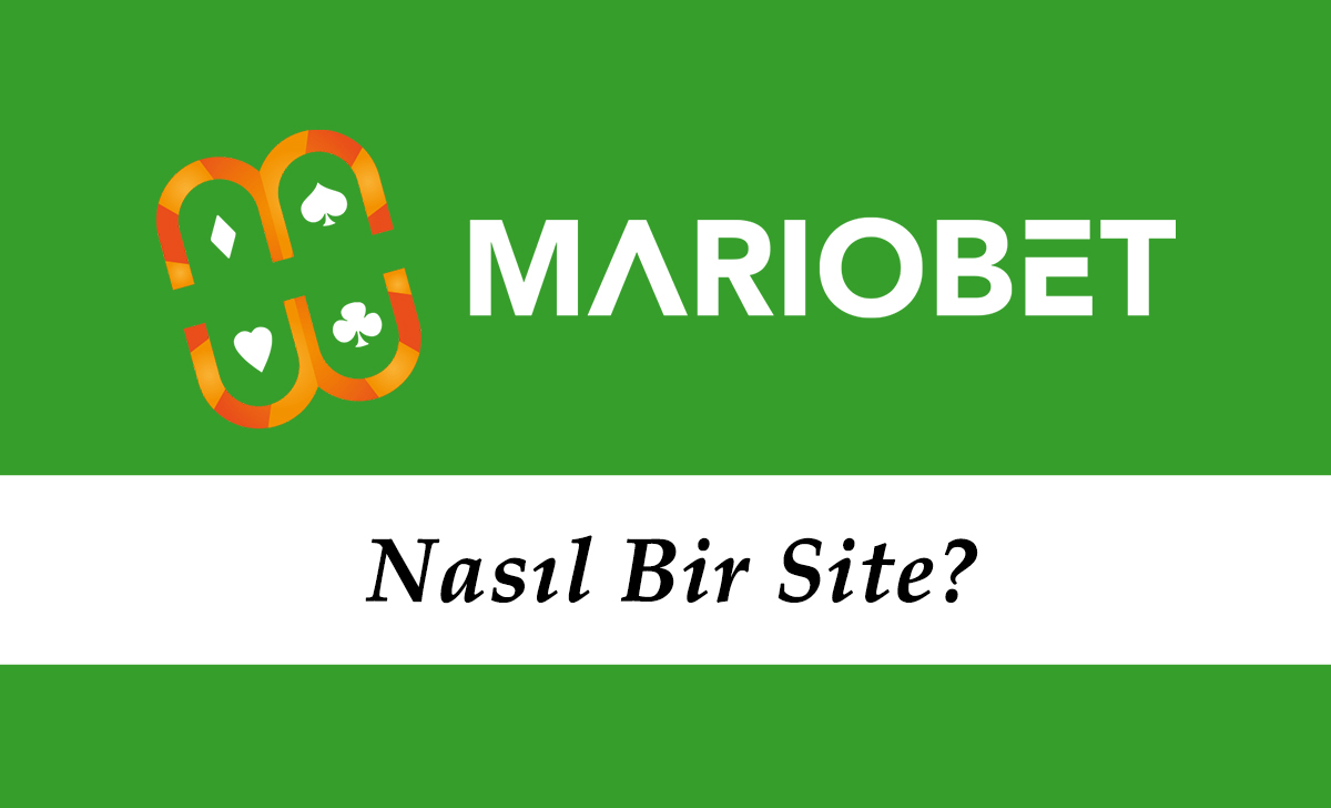 Mariobet Nasıl Bir Site?